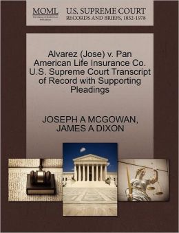 Alvarez (Jose) V. Pan American Life Insurance Co. U.S. Supreme Court Transcript Of Record With Supporting Pleadings
