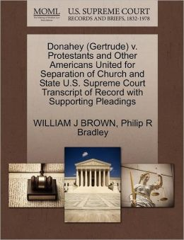 Donahey (Gertrude) V. Protestants And Other Americans United For Separation Of Church And State U.S. Supreme Court Transcript Of Record With Supporting Pleadings