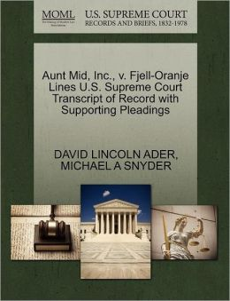 Aunt Mid, Inc., V. Fjell-Oranje Lines U.S. Supreme Court Transcript Of Record With Supporting Pleadings