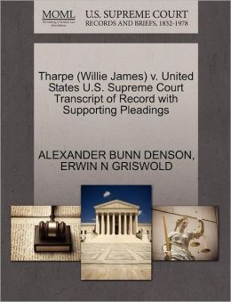 Tharpe (Willie James) V. United States U.S. Supreme Court Transcript Of Record With Supporting Pleadings
