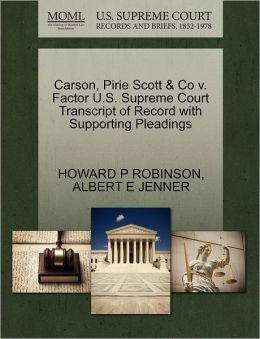 Carson, Pirie Scott & Co V. Factor U.S. Supreme Court Transcript Of Record With Supporting Pleadings