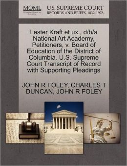 Lester Kraft Et Ux., D/B/A National Art Academy, Petitioners, V. Board Of Education Of The District Of Columbia. U.S. Supreme Court Transcript Of Record With Supporting Pleadings