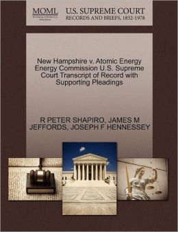 New Hampshire V. Atomic Energy Energy Commission U.S. Supreme Court Transcript Of Record With Supporting Pleadings