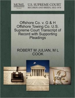 Offshore Co. V. G & H Offshore Towing Co. U.S. Supreme Court Transcript Of Record With Supporting Pleadings