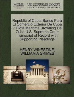 Republic Of Cuba, Banco Para El Comercio Exterior De Cuba V. Flota Maritima Browning De Cuba U.S. Supreme Court Transcript Of Record With Supporting Pleadings