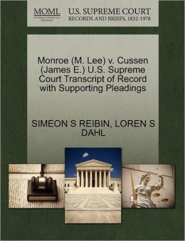 Monroe (M. Lee) V. Cussen (James E.) U.S. Supreme Court Transcript Of Record With Supporting Pleadings