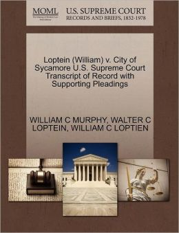 Loptein (William) V. City Of Sycamore U.S. Supreme Court Transcript Of Record With Supporting Pleadings