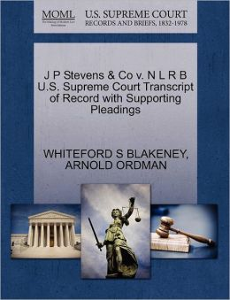 J P Stevens & Co V. N L R B U.S. Supreme Court Transcript Of Record With Supporting Pleadings