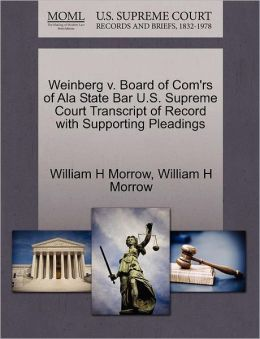 Weinberg V. Board Of Com'Rs Of Ala State Bar U.S. Supreme Court Transcript Of Record With Supporting Pleadings