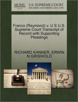 Franco (Raymond) V. U S U.S. Supreme Court Transcript Of Record With Supporting Pleadings