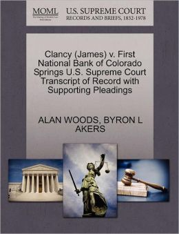 Clancy (James) V. First National Bank Of Colorado Springs U.S. Supreme Court Transcript Of Record With Supporting Pleadings