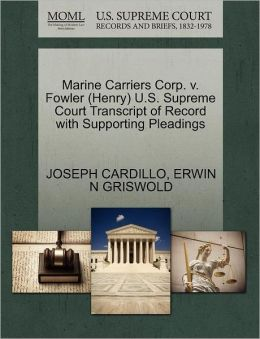 Marine Carriers Corp. V. Fowler (Henry) U.S. Supreme Court Transcript Of Record With Supporting Pleadings