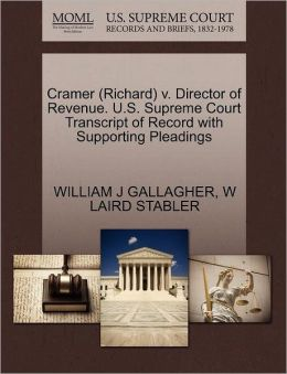 Cramer (Richard) V. Director Of Revenue. U.S. Supreme Court Transcript Of Record With Supporting Pleadings