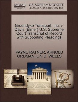 Groendyke Transport, Inc. V. Davis (Elmer) U.S. Supreme Court Transcript Of Record With Supporting Pleadings