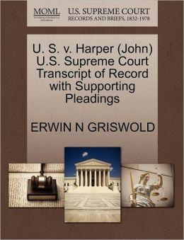 U. S. V. Harper (John) U.S. Supreme Court Transcript Of Record With Supporting Pleadings