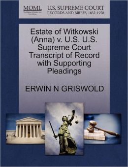 Estate Of Witkowski (Anna) V. U.S. U.S. Supreme Court Transcript Of Record With Supporting Pleadings