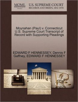 Moynahan (Paul) V. Connecticut U.S. Supreme Court Transcript Of Record With Supporting Pleadings