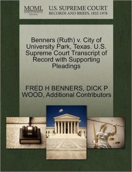 Benners (Ruth) V. City Of University Park, Texas. U.S. Supreme Court Transcript Of Record With Supporting Pleadings