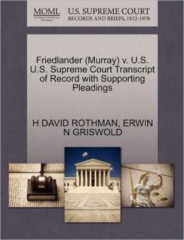 Friedlander (Murray) V. U.S. U.S. Supreme Court Transcript Of Record With Supporting Pleadings