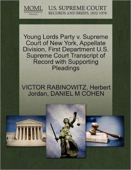 Young Lords Party V. Supreme Court Of New York, Appellate Division, First Department U.S. Supreme Court Transcript Of Record With Supporting Pleadings