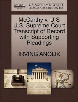 Mccarthy V. U S U.S. Supreme Court Transcript Of Record With Supporting Pleadings