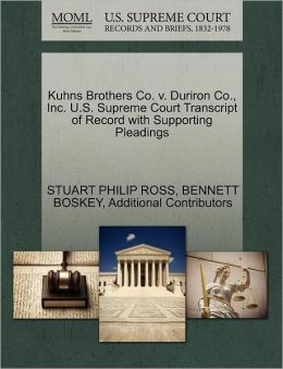 Kuhns Brothers Co. V. Duriron Co., Inc. U.S. Supreme Court Transcript Of Record With Supporting Pleadings