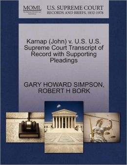 Karnap (John) V. U.S. U.S. Supreme Court Transcript Of Record With Supporting Pleadings