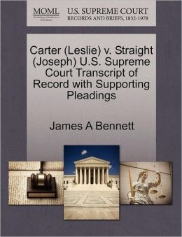Carter (Leslie) V. Straight (Joseph) U.S. Supreme Court Transcript Of Record With Supporting Pleadings