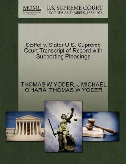 Stoffel V. Slater U.S. Supreme Court Transcript Of Record With Supporting Pleadings