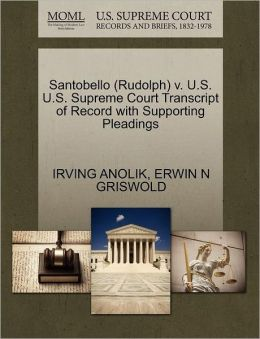 Santobello (Rudolph) V. U.S. U.S. Supreme Court Transcript Of Record With Supporting Pleadings
