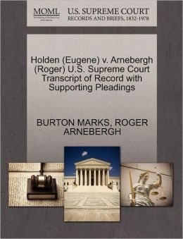 Holden (Eugene) V. Arnebergh (Roger) U.S. Supreme Court Transcript Of Record With Supporting Pleadings
