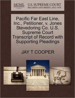 Pacific Far East Line, Inc., Petitioner, V. Jones Stevedoring Co. U.S. Supreme Court Transcript Of Record With Supporting Pleadings