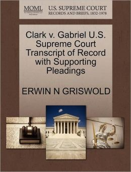 Clark V. Gabriel U.S. Supreme Court Transcript Of Record With Supporting Pleadings