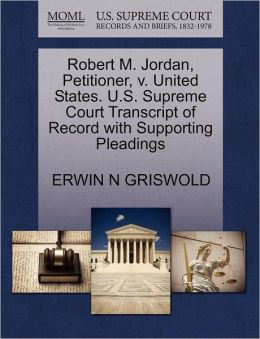 Robert M. Jordan, Petitioner, V. United States. U.S. Supreme Court Transcript Of Record With Supporting Pleadings