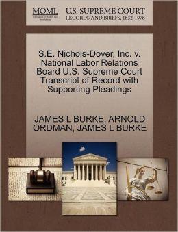 S.E. Nichols-Dover, Inc. V. National Labor Relations Board U.S. Supreme Court Transcript Of Record With Supporting Pleadings