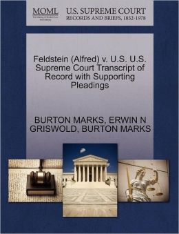 Feldstein (Alfred) V. U.S. U.S. Supreme Court Transcript Of Record With Supporting Pleadings