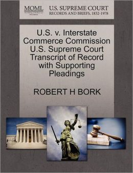U.S. V. Interstate Commerce Commission U.S. Supreme Court Transcript Of Record With Supporting Pleadings