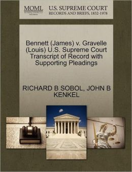 Bennett (James) V. Gravelle (Louis) U.S. Supreme Court Transcript Of Record With Supporting Pleadings