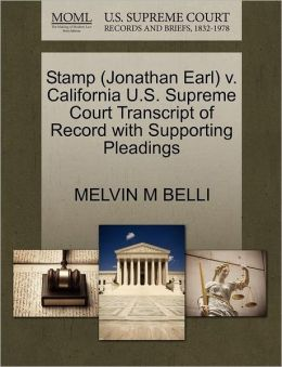 Stamp (Jonathan Earl) V. California U.S. Supreme Court Transcript Of Record With Supporting Pleadings