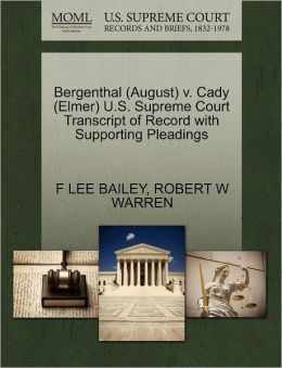Bergenthal (August) V. Cady (Elmer) U.S. Supreme Court Transcript Of Record With Supporting Pleadings