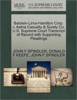 Baldwin-Lima-Hamilton Corp. V. Aetna Casualty & Surety Co. U.S. Supreme Court Transcript Of Record With Supporting Pleadings