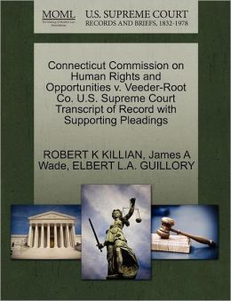 Connecticut Commission On Human Rights And Opportunities V. Veeder-Root Co. U.S. Supreme Court Transcript Of Record With Supporting Pleadings