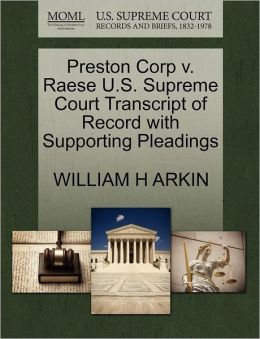 Preston Corp V. Raese U.S. Supreme Court Transcript Of Record With Supporting Pleadings