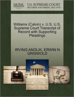 Williams (Calvin) V. U.S. U.S. Supreme Court Transcript Of Record With Supporting Pleadings