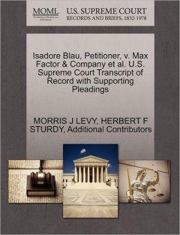 Isadore Blau, Petitioner, V. Max Factor & Company Et Al. U.S. Supreme Court Transcript Of Record With Supporting Pleadings