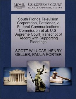 South Florida Television Corporation, Petitioner, V. Federal Communications Commission Et Al. U.S. Supreme Court Transcript Of Record With Supporting Pleadings