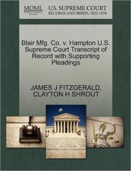 Blair Mfg. Co. V. Hampton U.S. Supreme Court Transcript Of Record With Supporting Pleadings