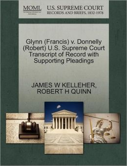 Glynn (Francis) V. Donnelly (Robert) U.S. Supreme Court Transcript Of Record With Supporting Pleadings
