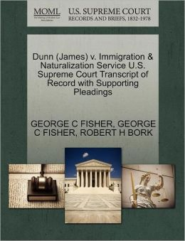 Dunn (James) V. Immigration & Naturalization Service U.S. Supreme Court Transcript Of Record With Supporting Pleadings
