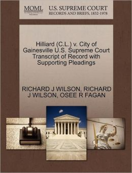 Hilliard (C.L.) V. City Of Gainesville U.S. Supreme Court Transcript Of Record With Supporting Pleadings